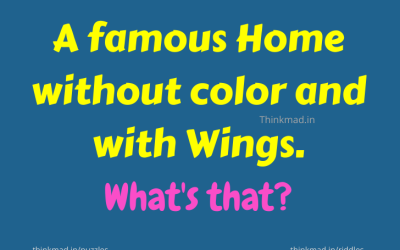 A famous Home without color and with Wings. What's that riddle answer