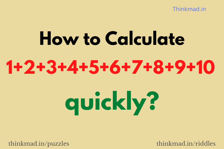 How to Calculate 1+2+3+4+5+6+7+8+9+10 quickly?