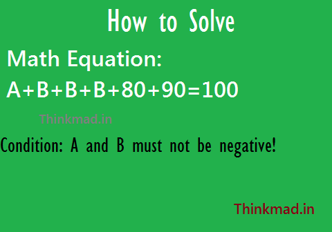 How to Solve the Math Equation: A+B+B+B+80+90=100 Logically