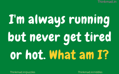 I am always running but never get tired or hot. What am I?