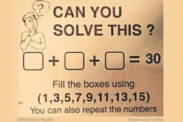 Mathematical puzzle answer: what is () + () + () = 30 using 1,3,5,7,9,11,13,15