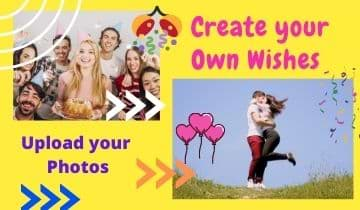 Create your own best wishes greeting cards online. You can make greeting cards for birthdays, love, anniversary, weddings, congrats, thanks, friendship